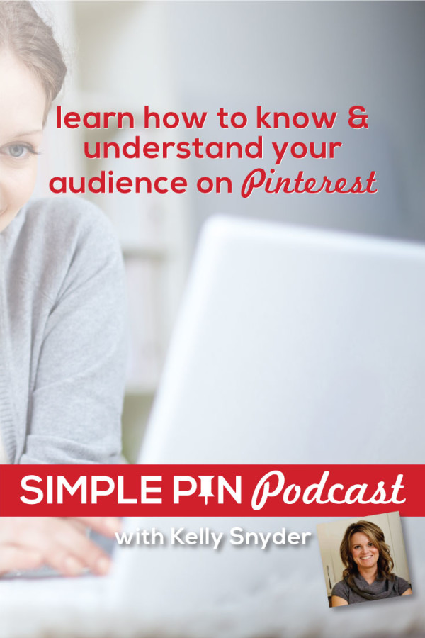 How to Know & Understand Your Audience on Pinterest