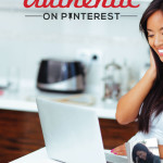 How to Be Authentic on Pinterest