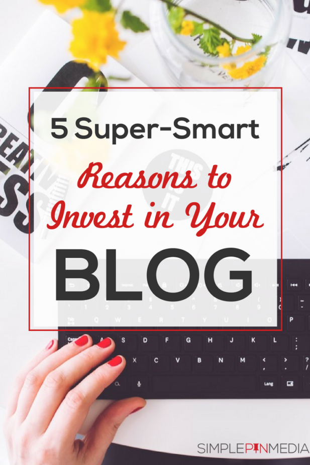 Smart Reasons to Invest in your Blog