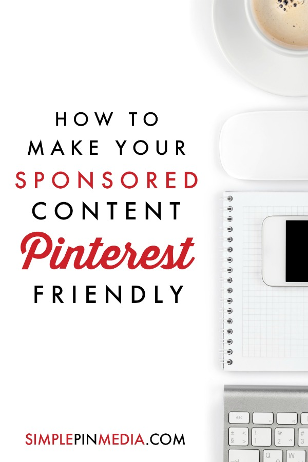 How to make your sponsored content Pinterest friendly @simplepinmedia