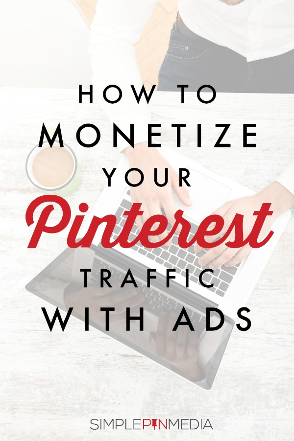 How to Monetize Pinterest Traffic with Ads