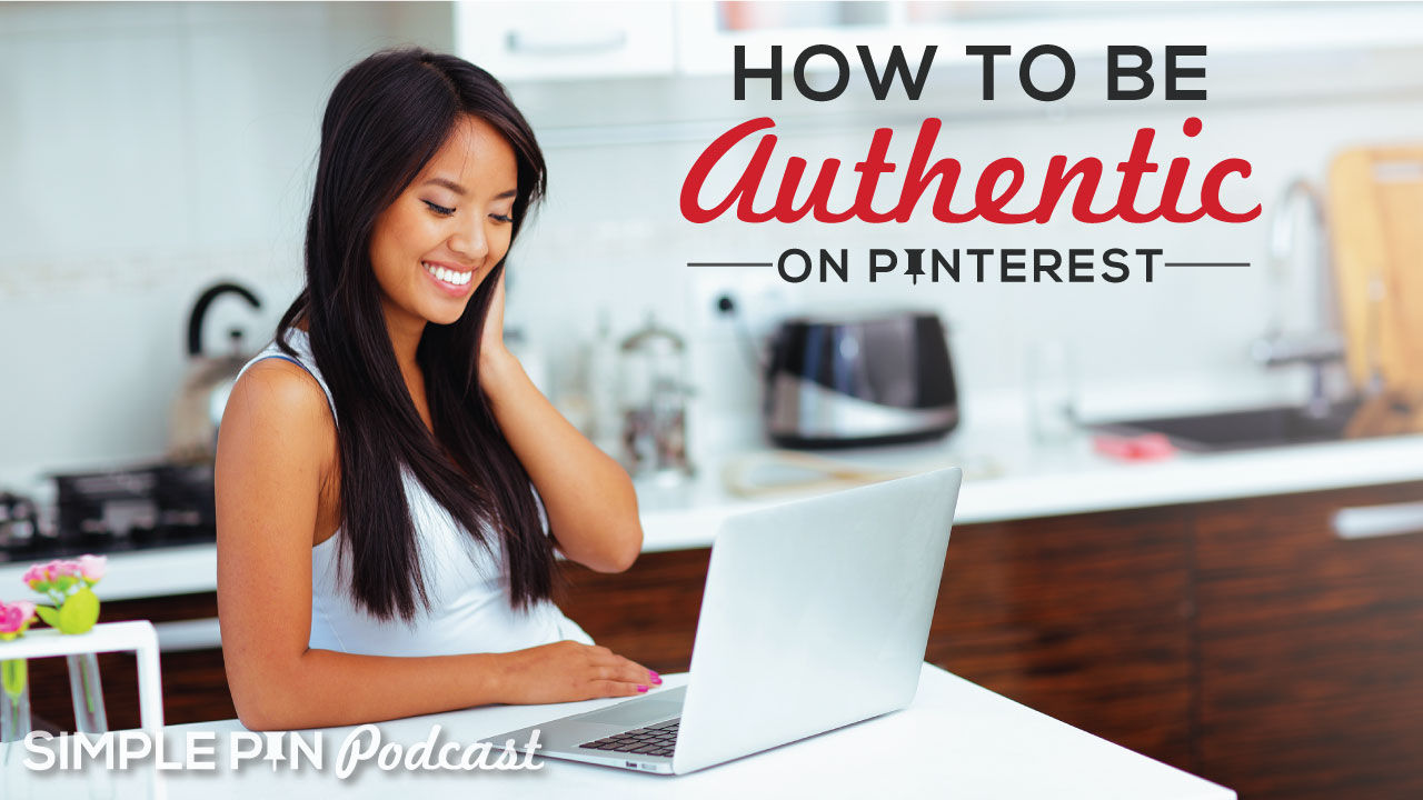 "Woman sitting at desk with laptop and text overlay ""how to be authentic on Pinterest"""
