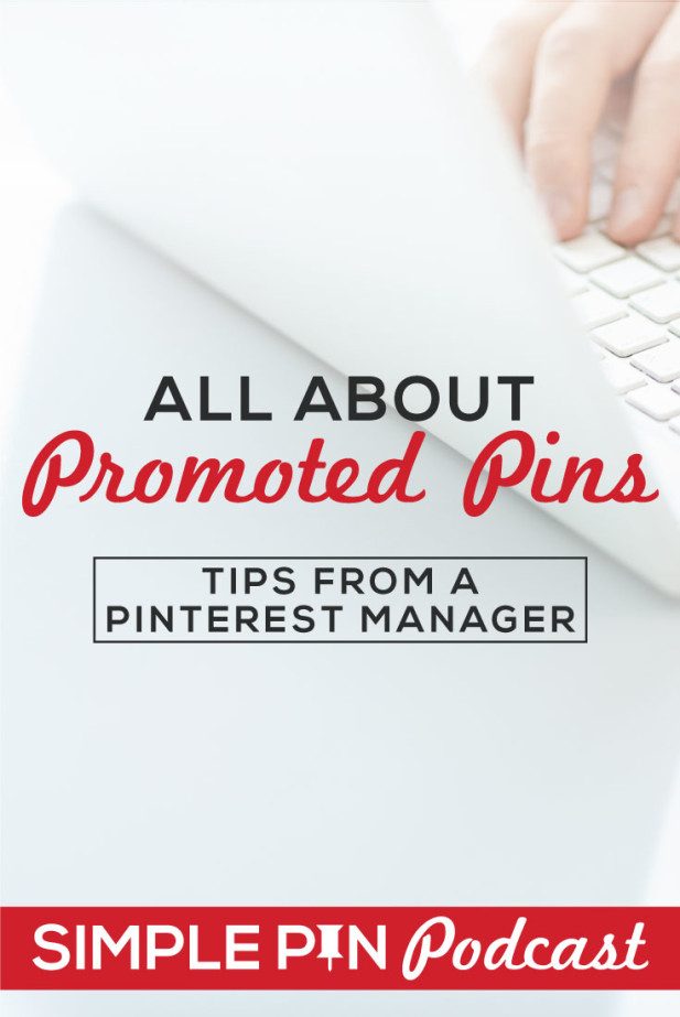 Learn all about Promoted Pins directly from a manager at Pinterest. @simplepinmedia