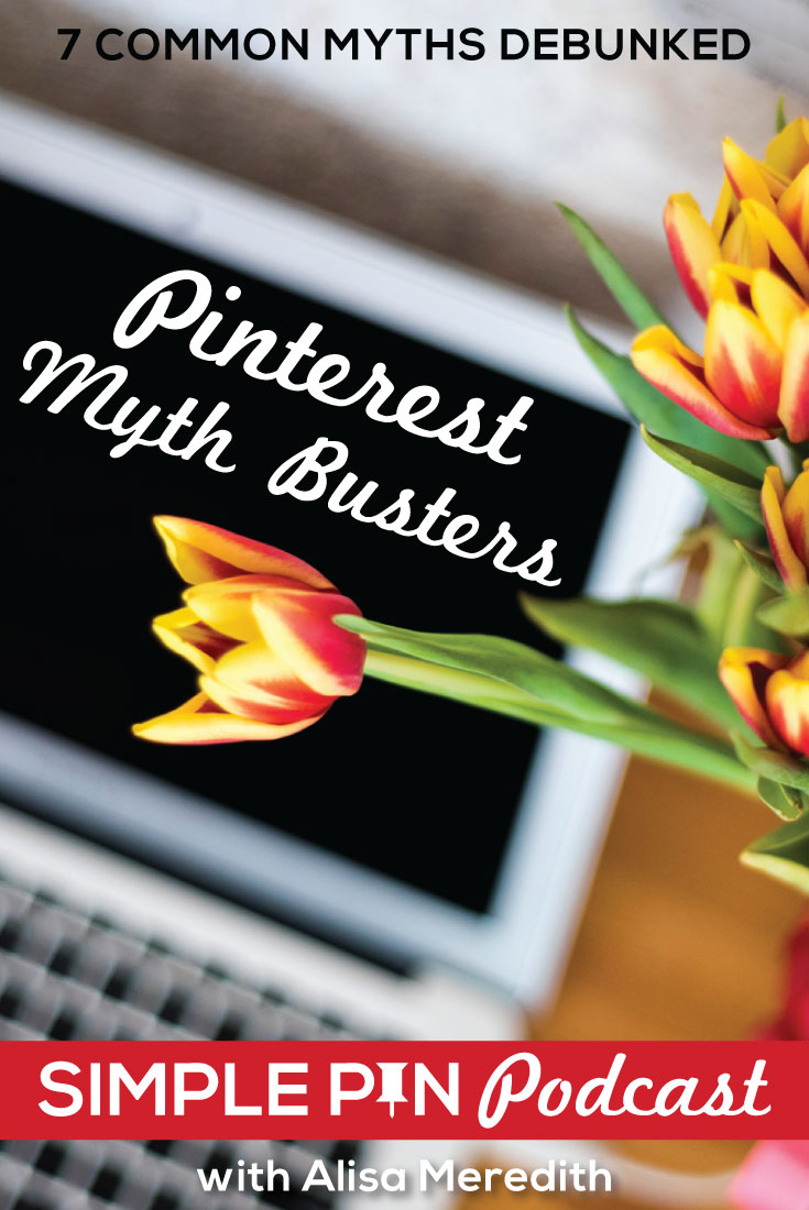 7 Common Pinterest Myths Debunked on the Simple Pin Podcast with @Simplepinmedia