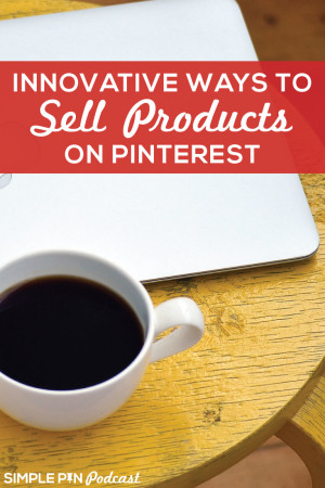 Innovated ways to sell products on Pinterest. Be strategic and smart instead of just pinning pictures of your products. And use Promoted Pins!