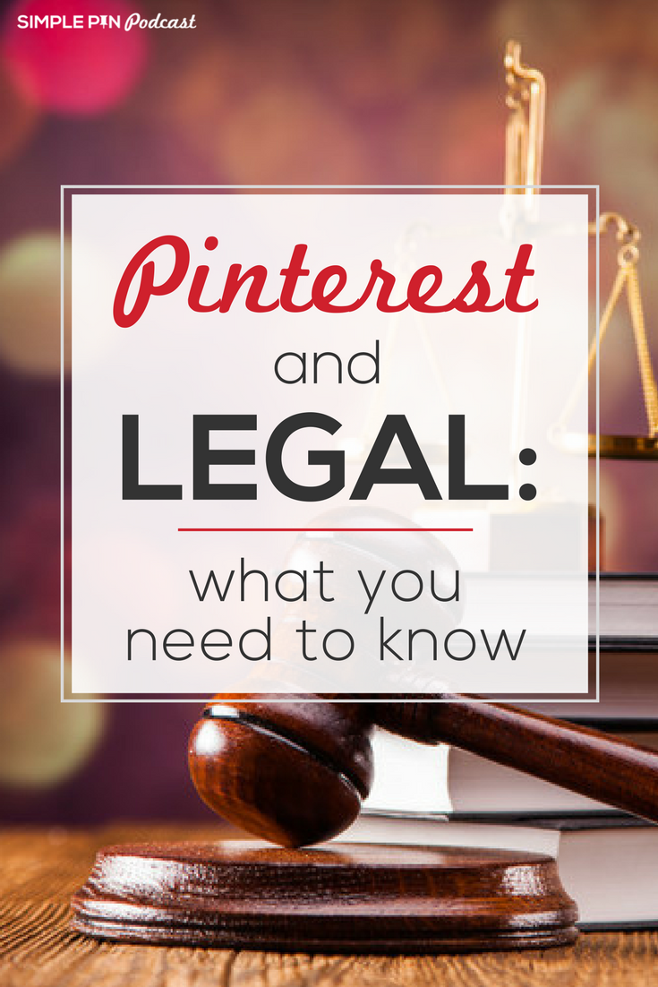 Lear what you need to know about Pinterest legal issues on the Simple Pin Podcast