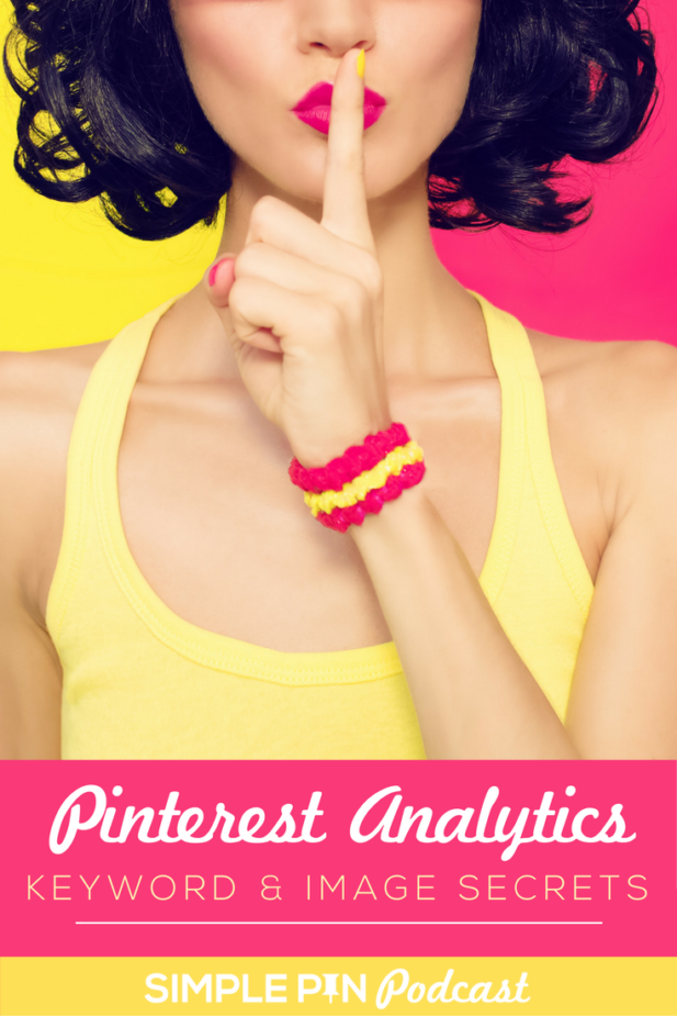 How to Use Pinterest Analytics the Smart Way: Keyword and Image Secrets