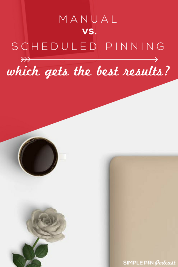 Manual Pinning vs. Scheduled Pinning: Which One Gets Better Results?
