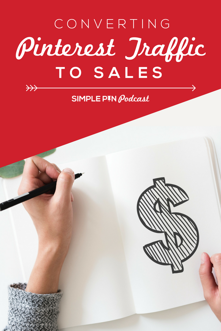 """Woman's hand writing in notebook with large $ sign and text overlay """"Converting Pinterest Traffic to Sales""""."""