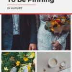 "Photo collage of bride and groom; persons shoes standing in leaves; coffee, watch and office supplies; and text overlay ""What You Need to Be Pinning in August""."