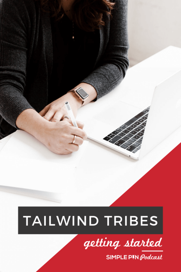 "woman with laptop writing on desk with text overlay ""Tailwind Tribes for Pinterest getting started"""