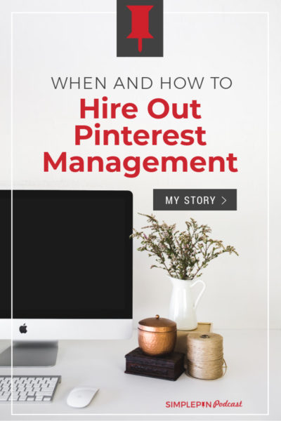 "desktop with computer screen, keyboard and plants. Text overlay ""When and How to Hire Out Pinterest Management"""