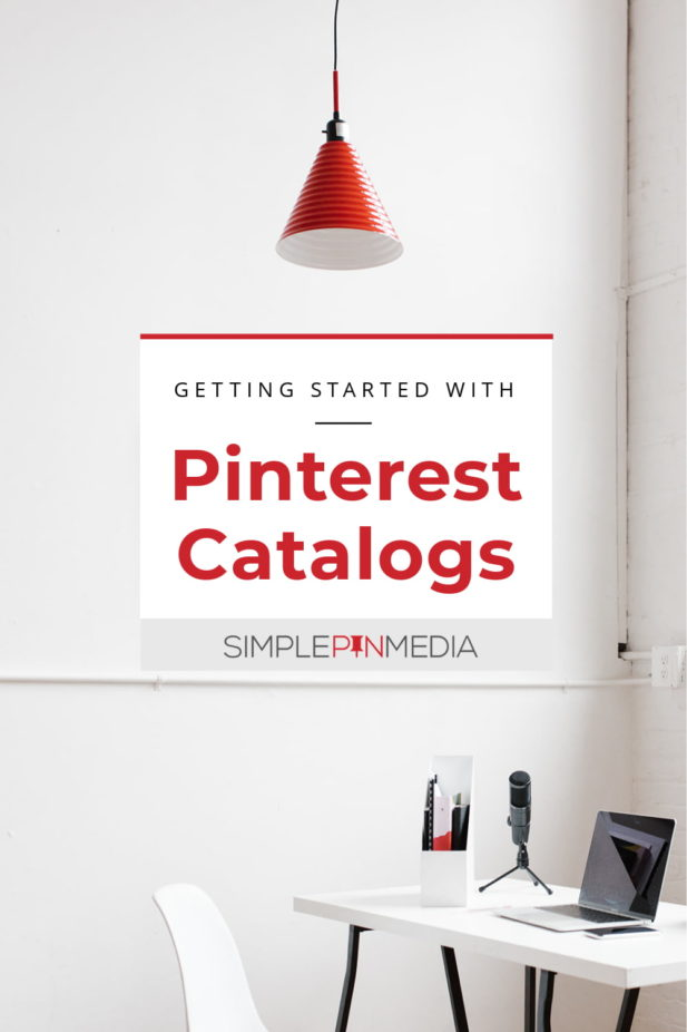 """white room with white desk and red light. Text overlay """"Getting started with Pinterest catalogs""""."""