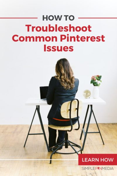 "Woman sitting at desk typing on laptop. Text overlay ""How to Troubleshoot Common PInterest Issues""."