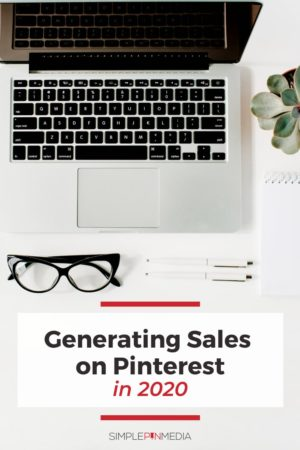"desk with laptop, eyeglasses, pencils and succulent plant - text ""Generating Sales on Pinterest""."