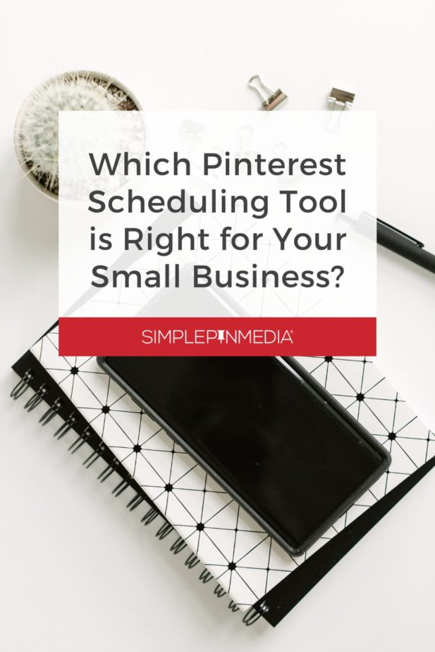 "black and white notebook on desk - text ""which Pinterest Scheduling Tool is Right for Your Business?""."